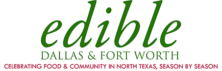 Edible Dallas and Fort Worth